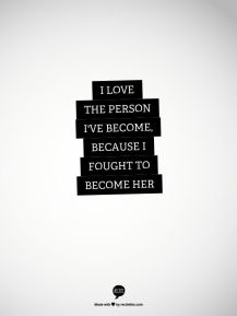 I love the person I have become