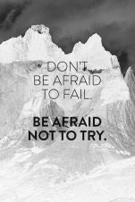 Don't be afraid to fail
